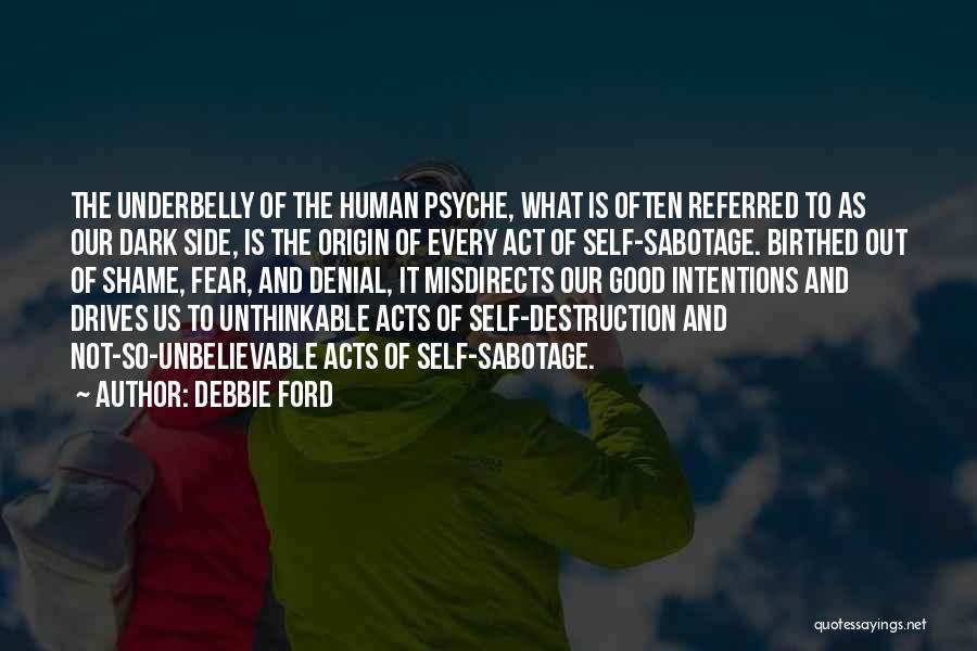 Sabotage Others Quotes By Debbie Ford