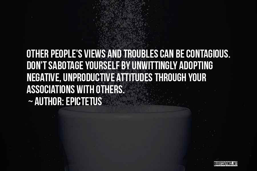 Sabotage Others Quotes By Epictetus