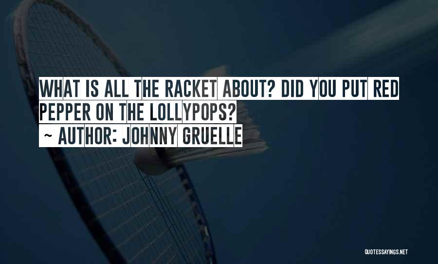 Sabotage Others Quotes By Johnny Gruelle