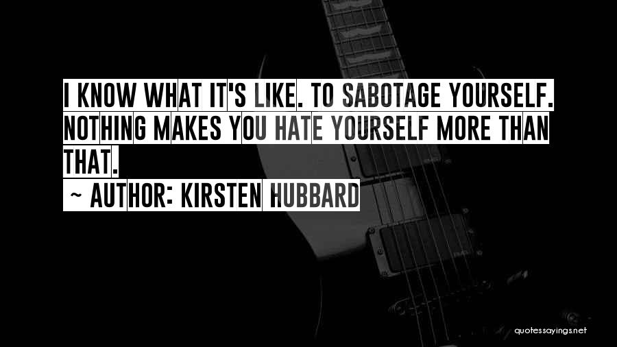 Sabotage Others Quotes By Kirsten Hubbard