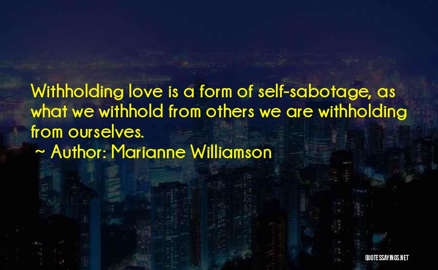 Sabotage Others Quotes By Marianne Williamson