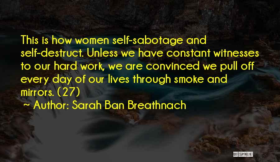 Sabotage Others Quotes By Sarah Ban Breathnach