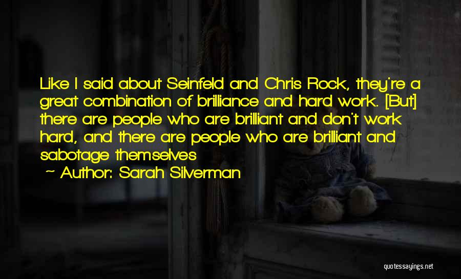 Sabotage Others Quotes By Sarah Silverman
