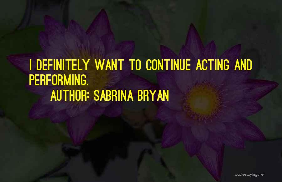 Sabrina Bryan Quotes 108477