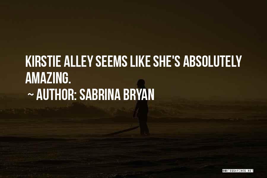 Sabrina Bryan Quotes 1189860