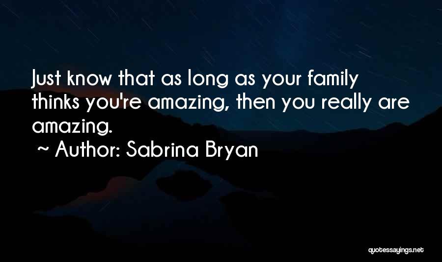 Sabrina Bryan Quotes 1535676