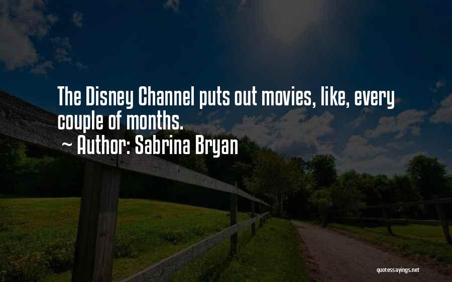Sabrina Bryan Quotes 2205950