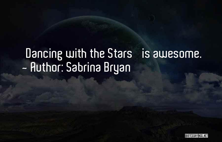 Sabrina Bryan Quotes 2232404
