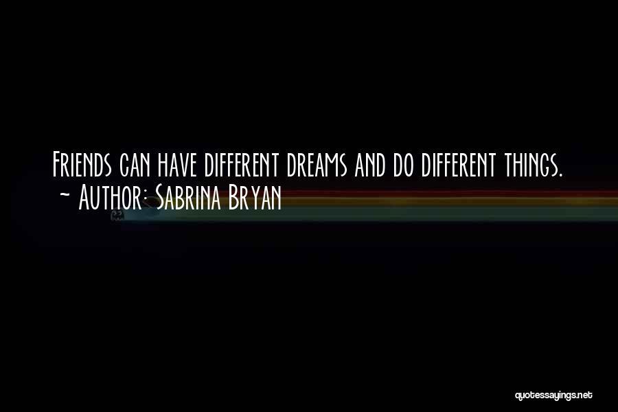 Sabrina Bryan Quotes 259646