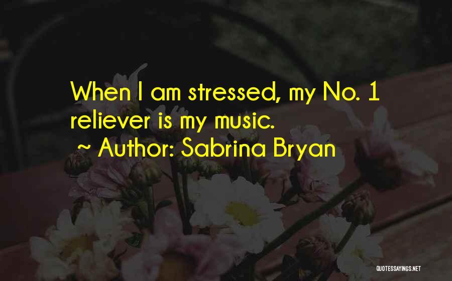 Sabrina Bryan Quotes 703325