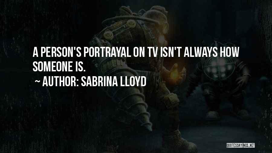 Sabrina Lloyd Quotes 869444