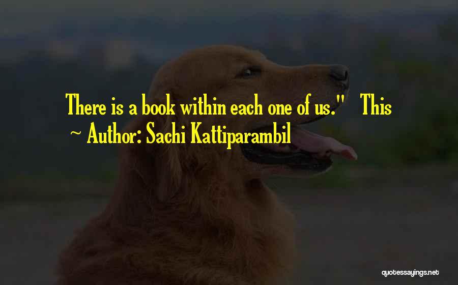 Sachi Kattiparambil Quotes 1662437
