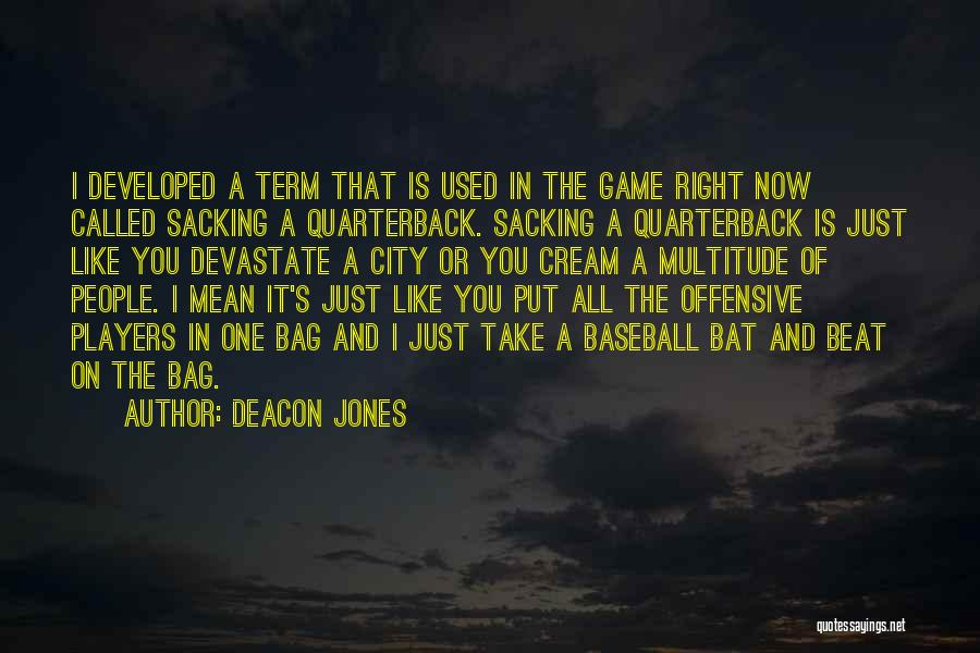Sacking Quotes By Deacon Jones