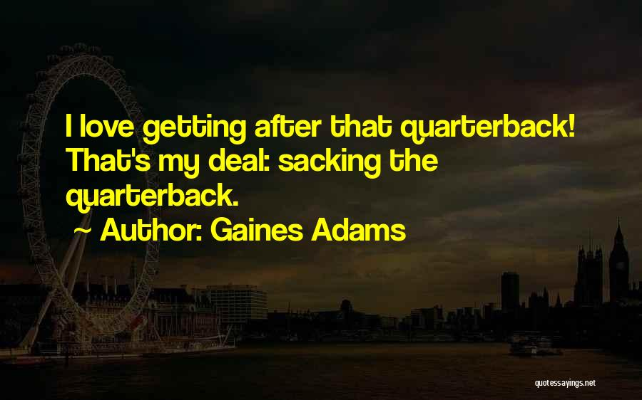 Sacking Quotes By Gaines Adams
