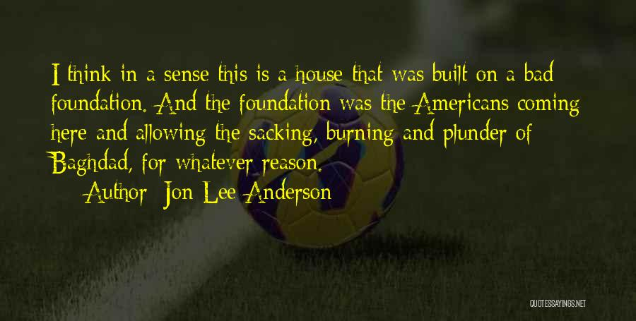 Sacking Quotes By Jon Lee Anderson