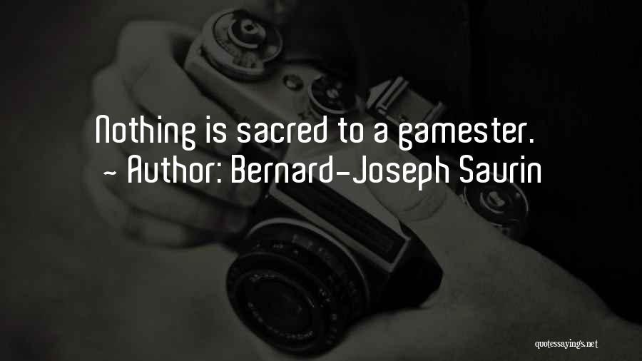 Sacred Quotes By Bernard-Joseph Saurin