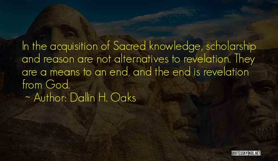 Sacred Quotes By Dallin H. Oaks