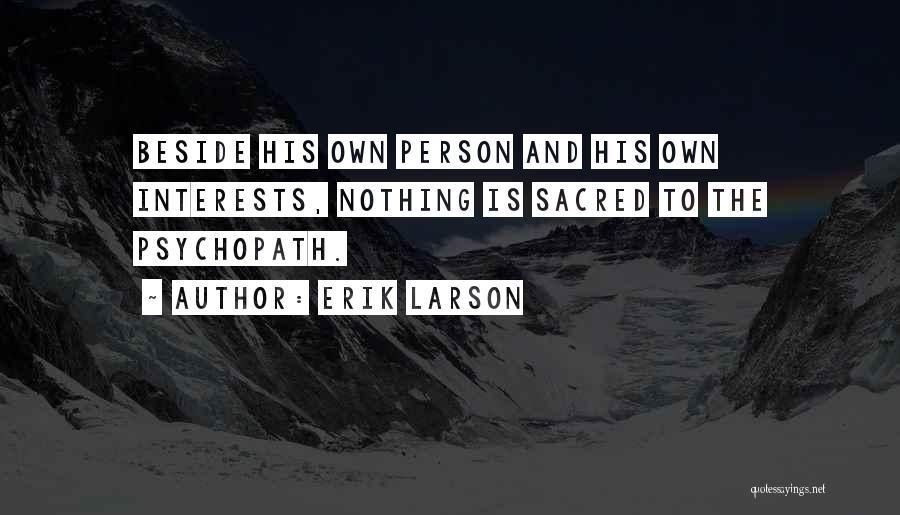 Sacred Quotes By Erik Larson