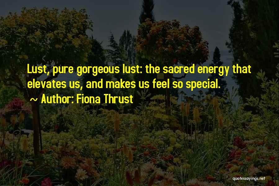 Sacred Quotes By Fiona Thrust