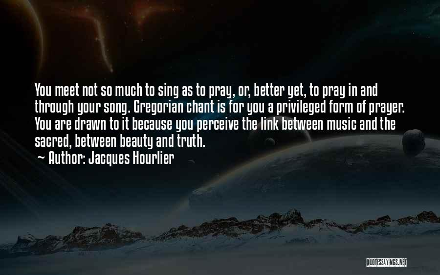 Sacred Quotes By Jacques Hourlier
