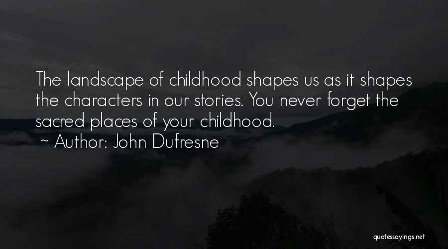 Sacred Quotes By John Dufresne