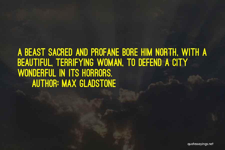 Sacred Quotes By Max Gladstone