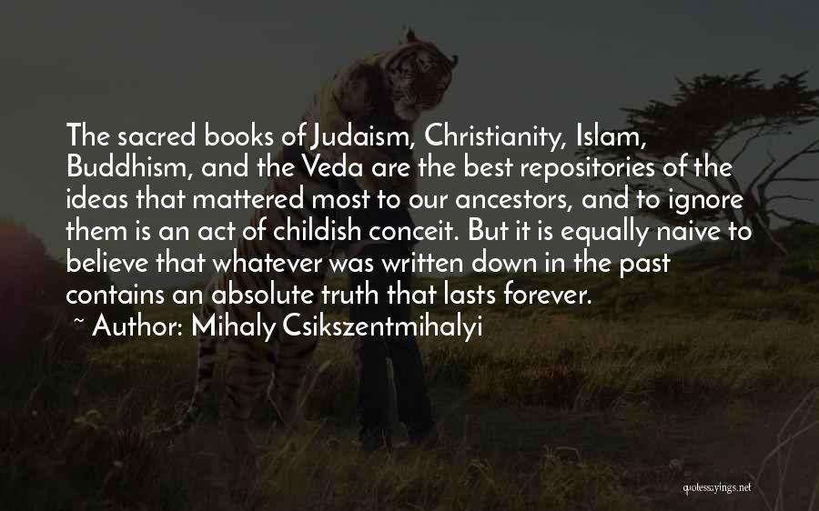 Sacred Quotes By Mihaly Csikszentmihalyi