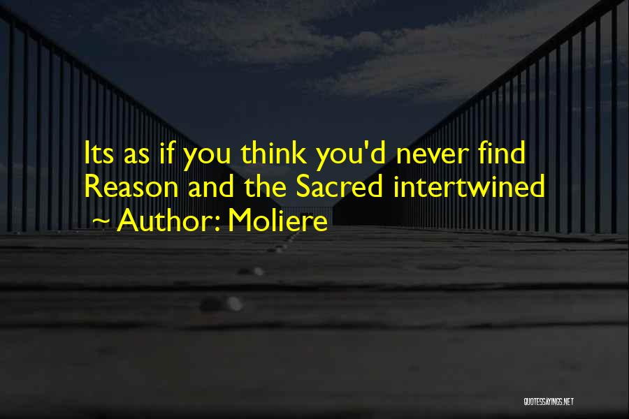 Sacred Quotes By Moliere
