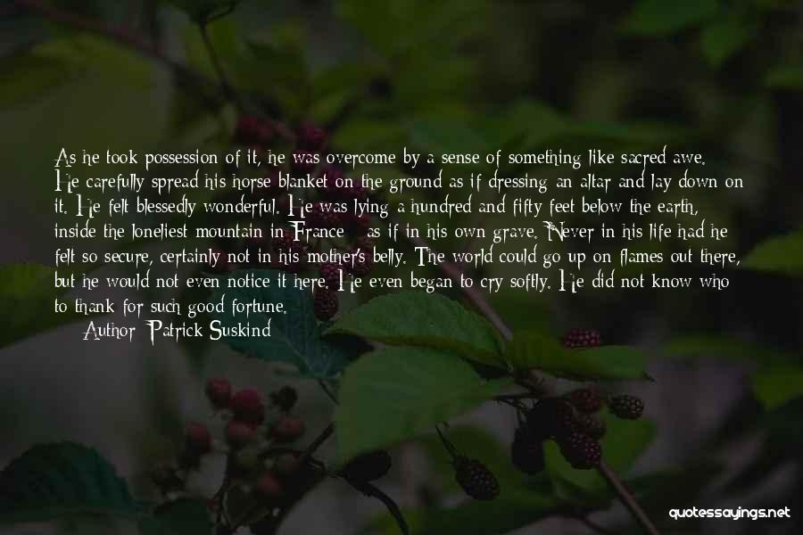 Sacred Quotes By Patrick Suskind