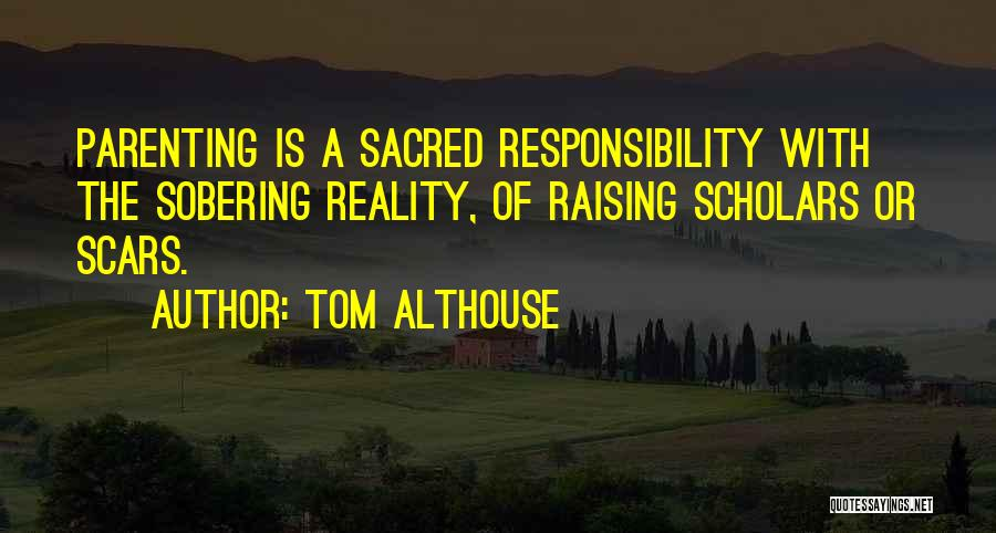 Sacred Quotes By Tom Althouse