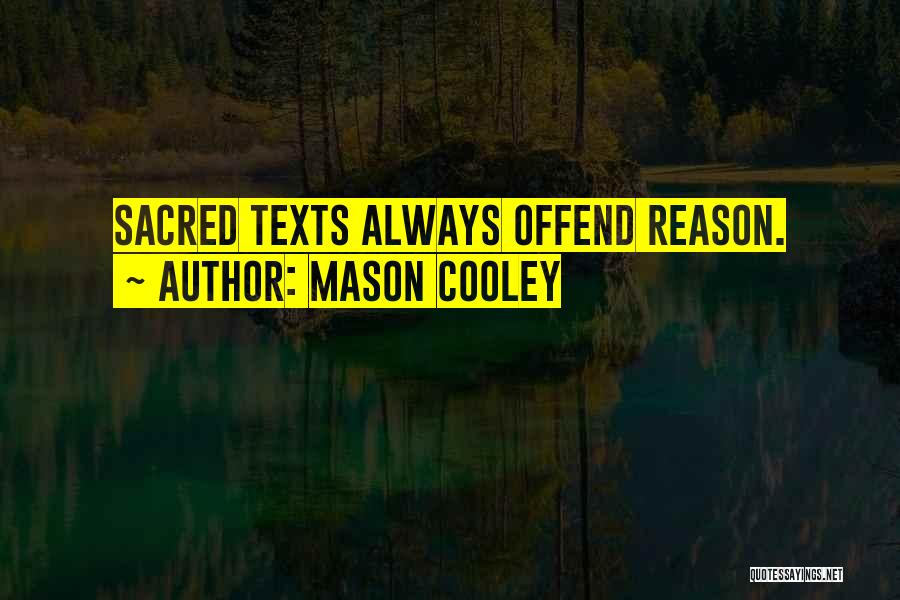 Sacred Texts Quotes By Mason Cooley