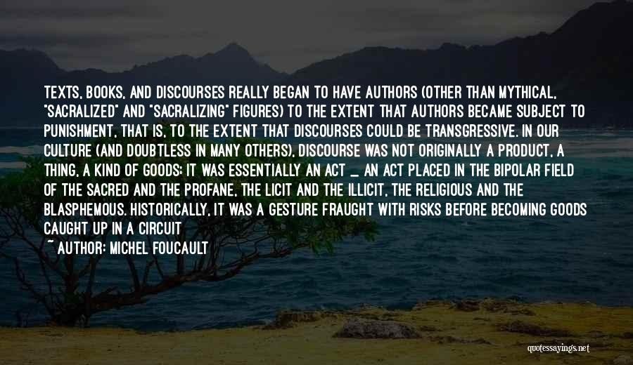 Sacred Texts Quotes By Michel Foucault