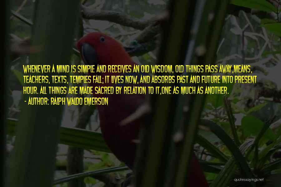 Sacred Texts Quotes By Ralph Waldo Emerson