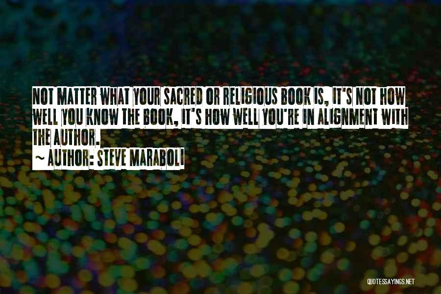 Sacred Texts Quotes By Steve Maraboli