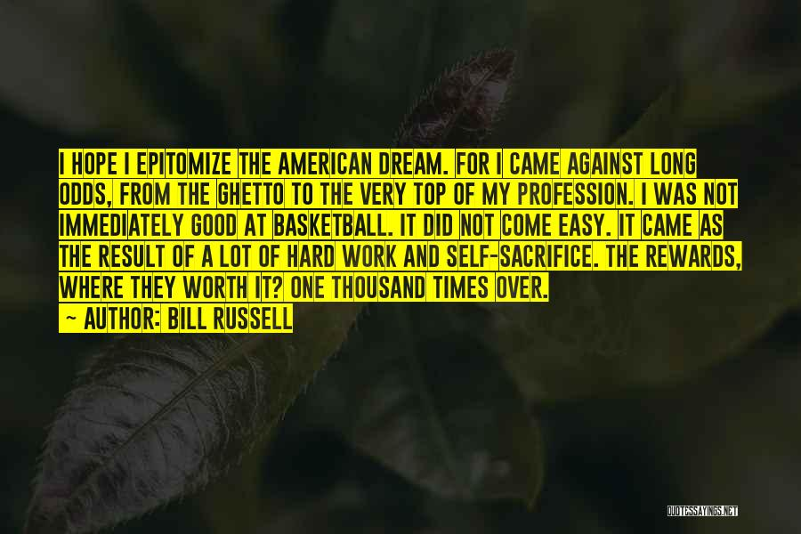 Sacrifice And Hard Work Quotes By Bill Russell
