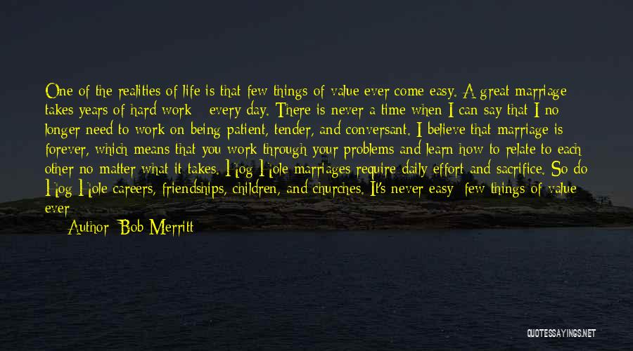 Sacrifice And Hard Work Quotes By Bob Merritt