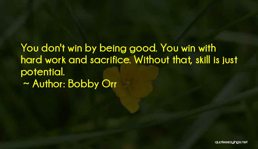 Sacrifice And Hard Work Quotes By Bobby Orr