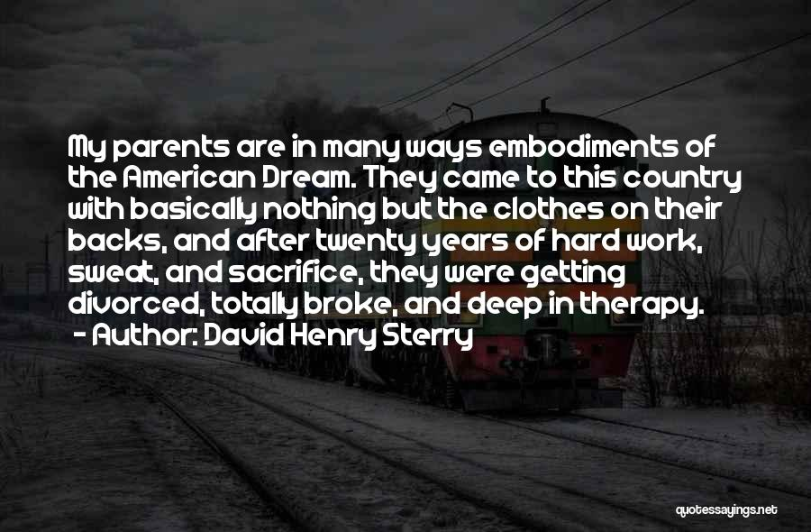 Sacrifice And Hard Work Quotes By David Henry Sterry