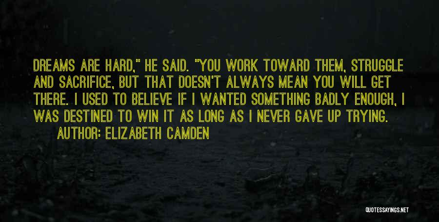 Sacrifice And Hard Work Quotes By Elizabeth Camden