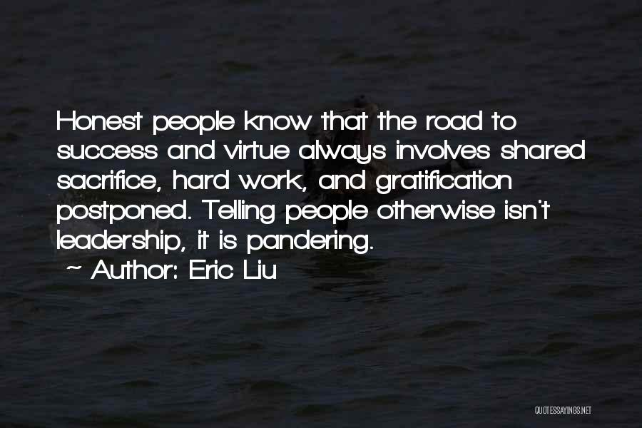 Sacrifice And Hard Work Quotes By Eric Liu