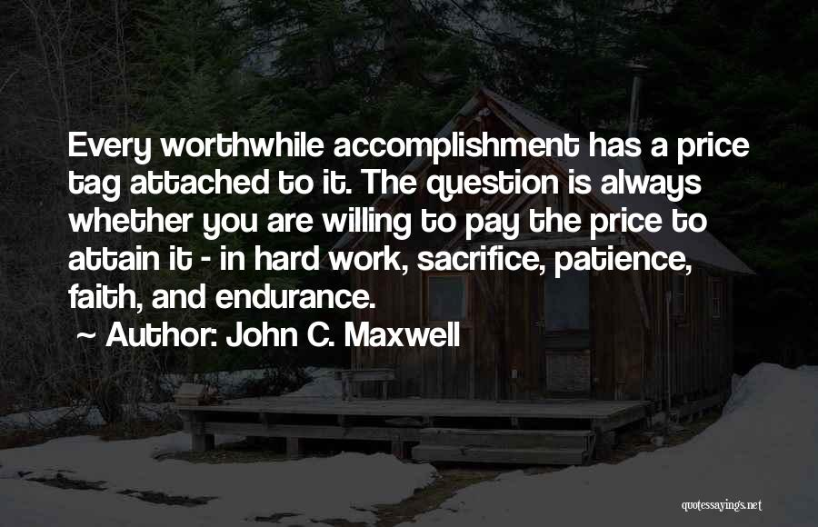 Sacrifice And Hard Work Quotes By John C. Maxwell