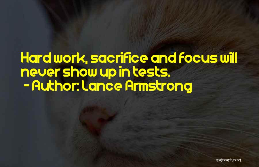 Sacrifice And Hard Work Quotes By Lance Armstrong