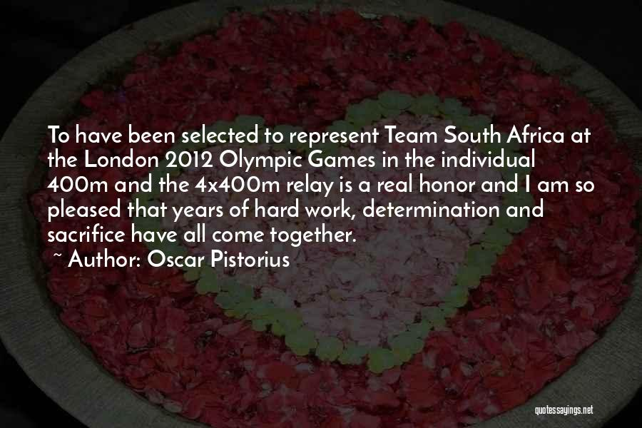 Sacrifice And Hard Work Quotes By Oscar Pistorius
