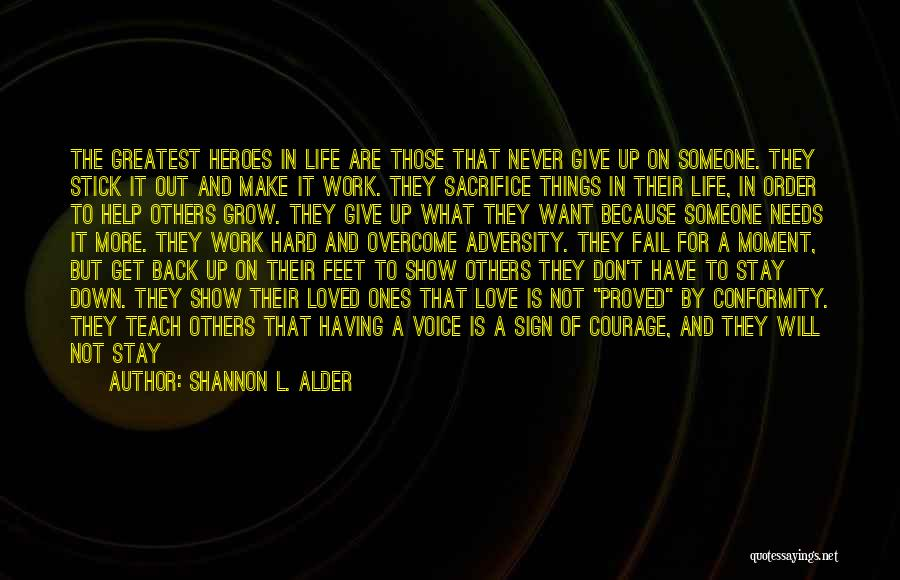 Sacrifice And Hard Work Quotes By Shannon L. Alder