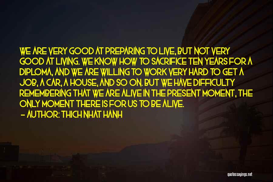 Sacrifice And Hard Work Quotes By Thich Nhat Hanh