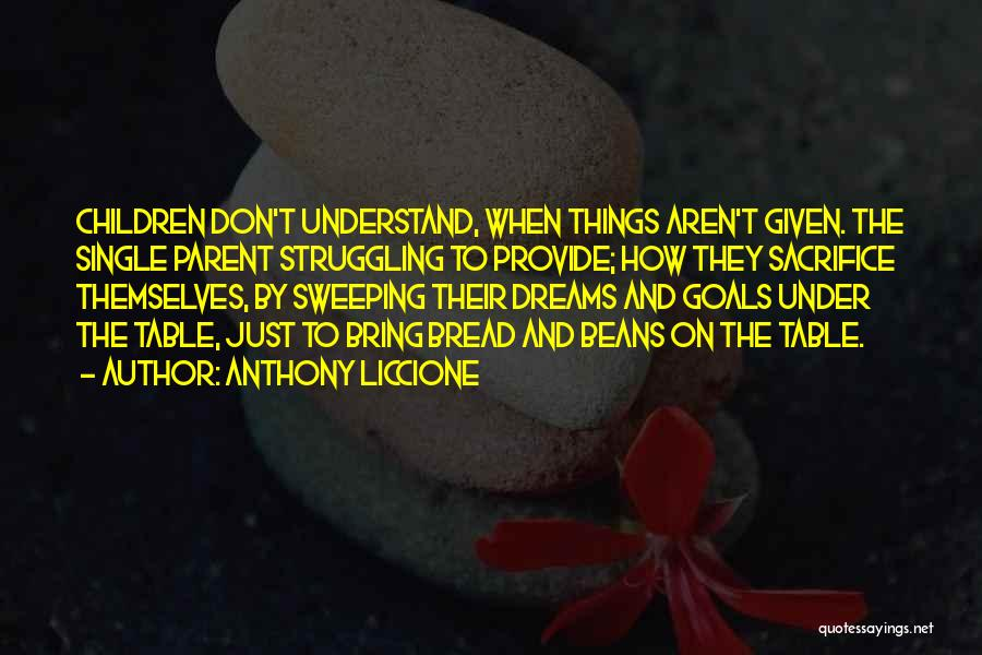 Sacrifice And Struggle Quotes By Anthony Liccione