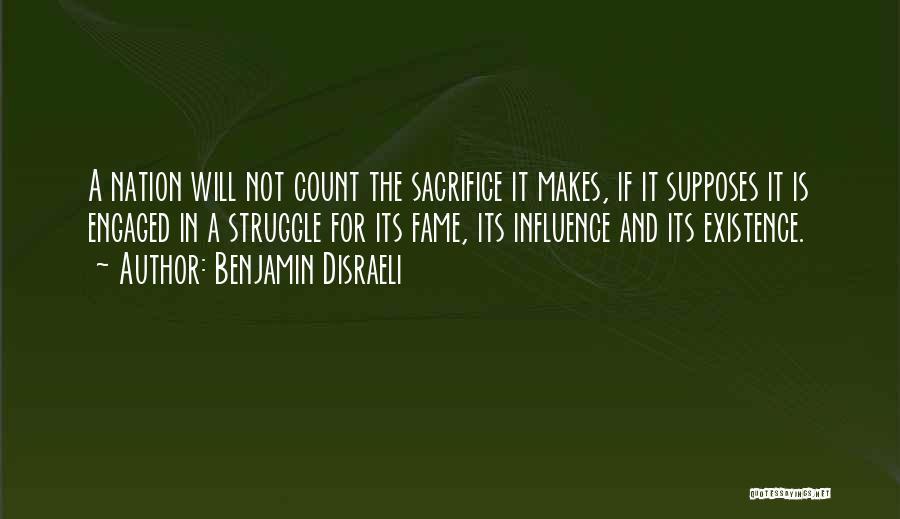 Sacrifice And Struggle Quotes By Benjamin Disraeli