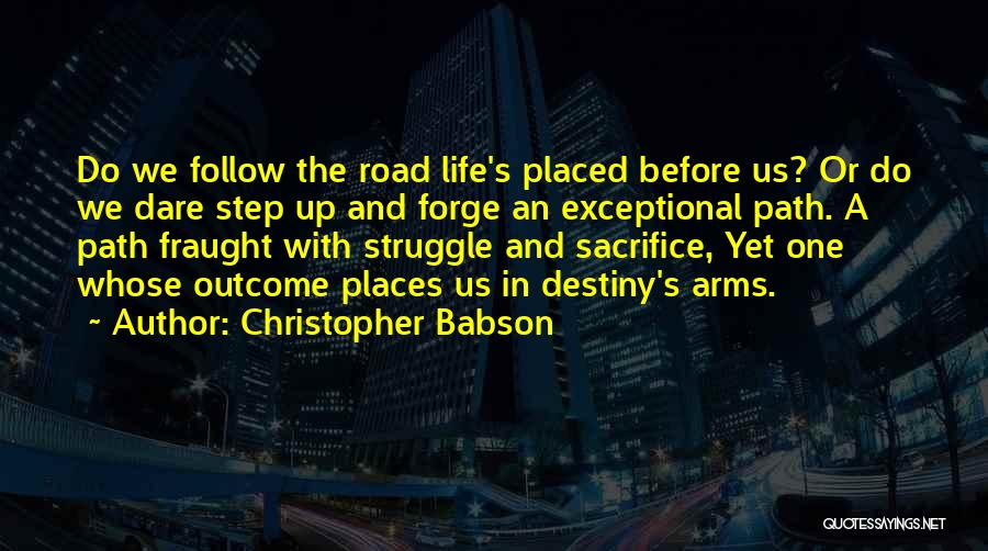 Sacrifice And Struggle Quotes By Christopher Babson