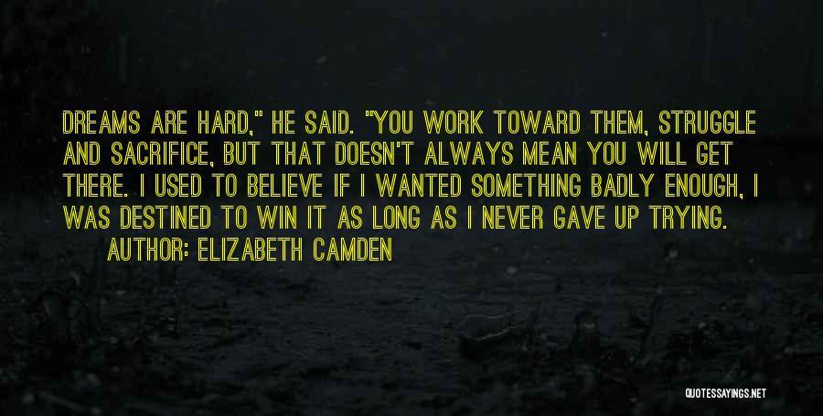 Sacrifice And Struggle Quotes By Elizabeth Camden