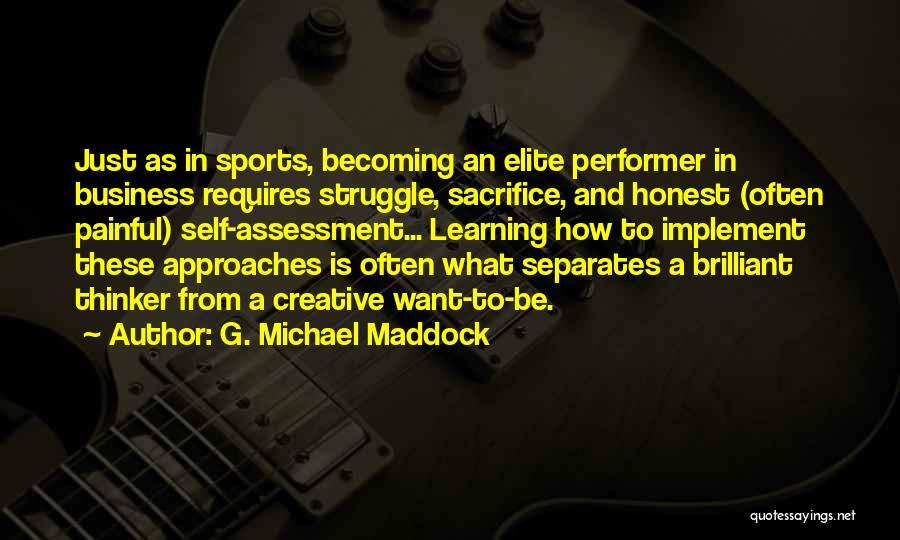Sacrifice And Struggle Quotes By G. Michael Maddock